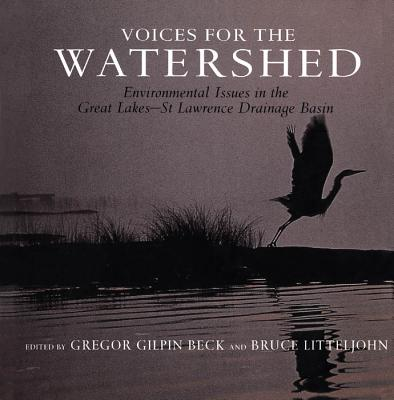 Image for Voices for the Watershed: Environmental Issues in the Great Lakes - St Lawrence Drainage Basin