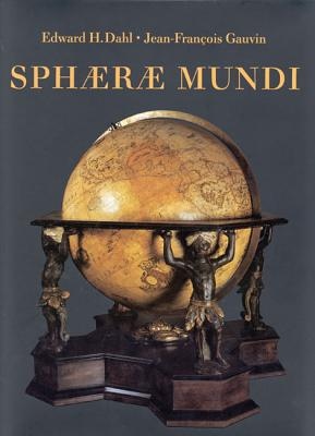 Image for Sphaerae Mundi: Early Globes at the Stewart Museum, Montreal