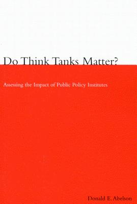 Image for Do Think Tanks Matter?, First Edition: Assessing the Impact of Public Policy Institutes