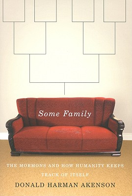 Some Family: The Mormons and How Humanity Keeps Track of Itself, Akenson, Donald Harman