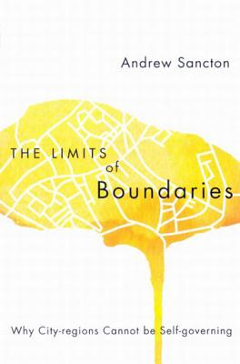 Image for The Limits of Boundaries: Why City-regions Cannot be Self-governing