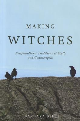 Image for Making Witches: Newfoundland Traditions of Spells and Counterspells