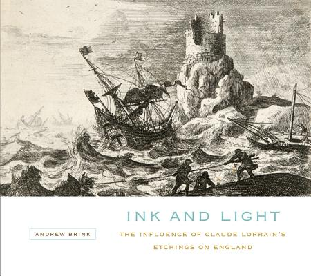 Image for Ink and Light: The Influence of Claude Lorrain's Etchings on England