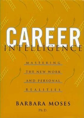 Image for Career Intelligence: Mastering the New Work and Personal Realities