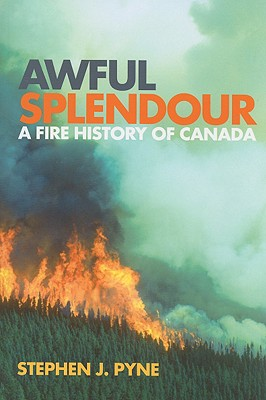 Image for Awful Splendour: A Fire History of Canada