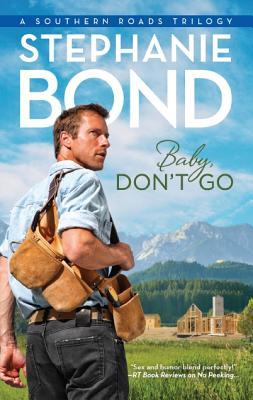 Baby, Don't Go (Southern Roads), Stephanie Bond