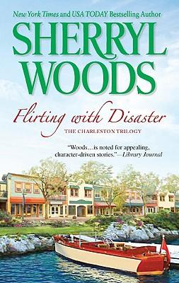 Flirting with Disaster (Charleston Trilogy), Sherryl Woods