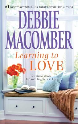 Learning to Love: Sugar and Spice Love by Degree, Debbie Macomber