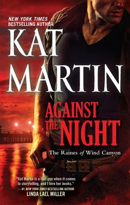 Against the Night (The Raines of Wind Canyon), Kat Martin