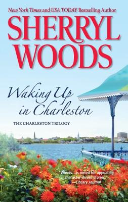 Waking Up in Charleston (The Charleston Trilogy), Sherryl Woods