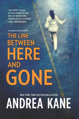 The Line Between Here and Gone (Forensic Instincts), Andrea Kane