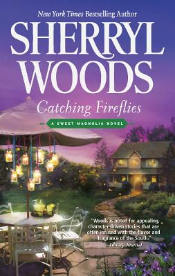 Catching Fireflies (The Sweet Magnolias), Sherryl Woods
