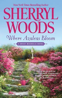 Image for Where Azaleas Bloom (A Sweet Magnolia Novel)