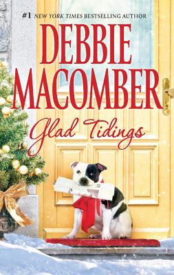 Glad Tidings: There's Something About Christmas Here Comes Trouble, Debbie Macomber