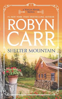 Shelter Mountain (A Virgin River Novel), Carr, Robyn