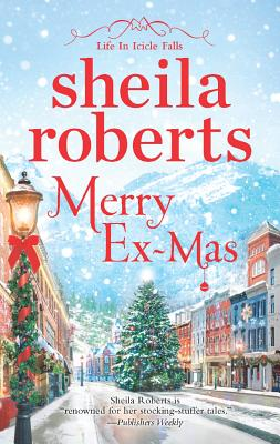 Merry Ex-Mas (Life in Icicle Falls), Sheila Roberts