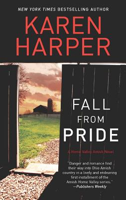 Fall from Pride (A Home Valley Amish Novel), Karen Harper