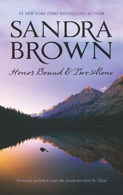 Honor Bound / Two Alone, Sandra Brown