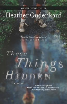 THESE THINGS HIDDEN, GUDENKAUF, HEATHER