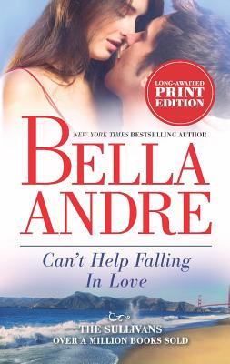 Can't Help Falling in Love (The Sullivans), Bella Andre
