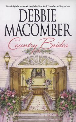 Country Brides: A Little Bit CountryCountry Bride, DEBBIE MACOMBER
