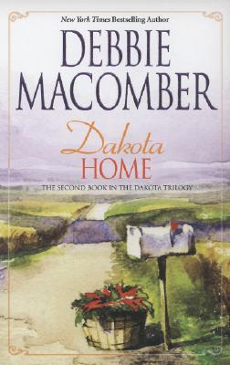 Dakota Home  (Dakota Trilogy #2), Debbie Macomber