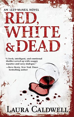 Red, White & Dead (Izzy McNeil Mysteries), LAURA CALDWELL