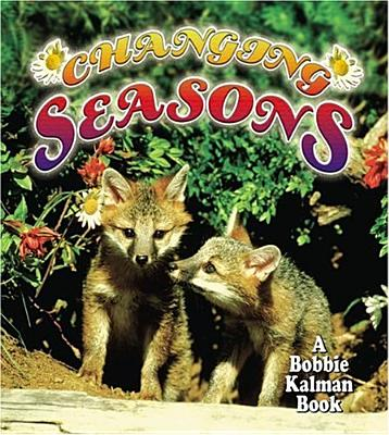 Changing Seasons (Bobbie Kalman Books (Hardcover)), Kalman, Bobbie Macaulay