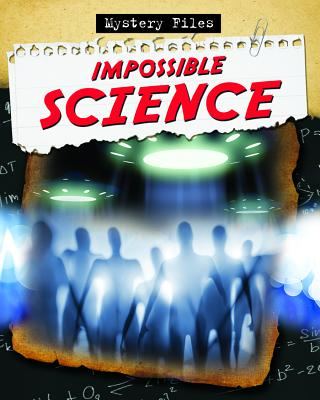 Image for Impossible Science # Mystery Files