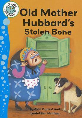 Old Mother Hubbard's Stolen Bone (Tadpoles: Nursery Crimes), Durant, Alan