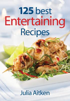125 Best Entertaining Recipes, Aitken, Julia