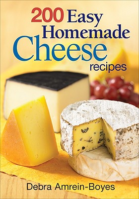 Image for 200 Easy Homemade Cheese Recipes