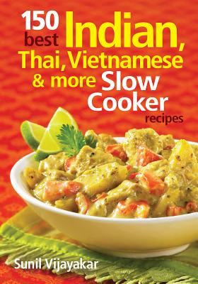 Image for 150 BEST INDIAN, Thai, Vietnamese and More Slow C