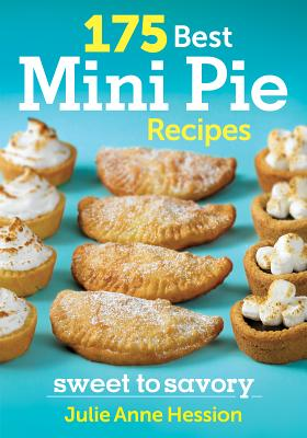 Image for 175 Best Mini Pie Recipes: Sweet to Savory