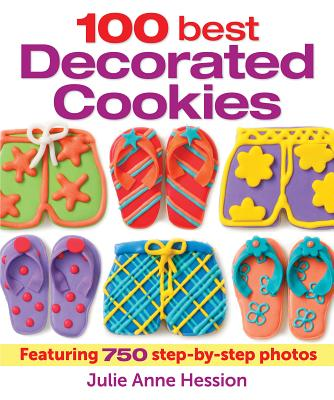Image for 100 Best Decorated Cookies: Featuring 750 Step-by-Step Photos