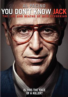 Image for You Don't Know Jack The Life and Deaths of Jack Kevorkian
