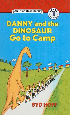Danny and the Dinosaur Go to Camp (I Can Read Books: Level 1), Hoff, Syd