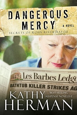 Image for Dangerous Mercy: A Novel (Secrets of Roux River Bayou)