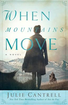 When Mountains Move: A Novel, Cantrell, Julie