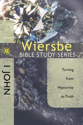 Image for The Wiersbe Bible Study Series: 1 John: Turning from Hypocrisy to Truth