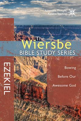 Image for The Wiersbe Bible Study Series: Ezekiel: Bowing Before Our Awesome God