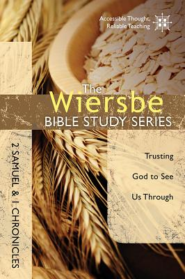 Image for The Wiersbe Bible Study Series: 2 Samuel and 1 Chronicles: Trusting God to See Us Through