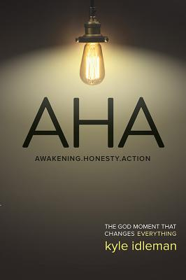 Image for AHA: The God Moment That Changes Everything