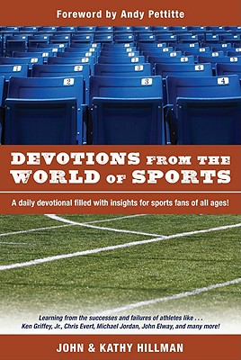 Devotions from the World of Sports (Devotions From World), Hillman, John; Hillman, Kathy; Pettitte, Andy [Foreword]