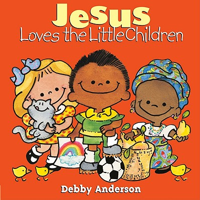 Jesus Loves the Little Children (Cuddle And Sing Series), Anderson, Debby [Illustrator]
