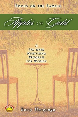 Image for Apples of Gold: A Six Week Nurturing Program for Women