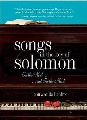 Songs in the Key of Solomon: In the Word and In the Mood, John Renfroe, Anita Renfroe