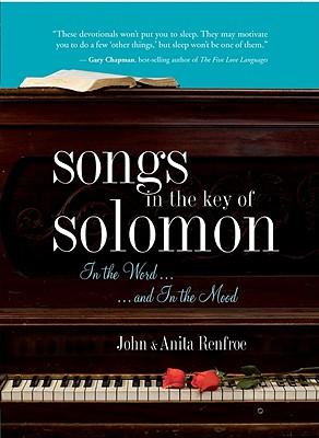 Songs in the Key of Solomon: In the Word and In the Mood, John Renfroe, Anita Renfroe