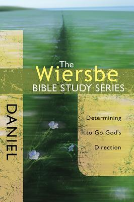 Image for The Wiersbe Bible Study Series: Daniel: Determining to Go God's Direction