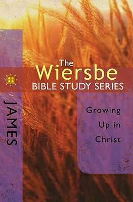 Image for The Wiersbe Bible Study Series: James: Growing Up in Christ